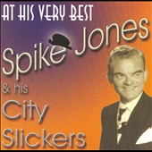 Spike Jones: At His Very Best
