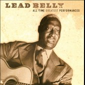 Lead Belly: All Time Greatest Performances