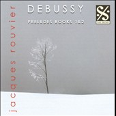 Debussy: Preludes Books 1 & 2 / Rouvier