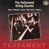 The Hollywood String Quartet - Ravel, Debussy, Turina, et al