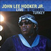 John Lee Hooker, Jr.: Live in Istanbul, Turkey