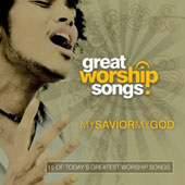 Great Worship Songs Praise Band: My Savior, My God
