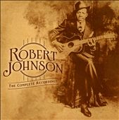 Robert Johnson: The Complete Recordings: The Centennial Collection