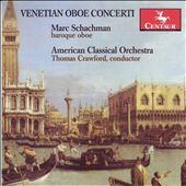 Venetian Oboe Concerti / Marc Schachman