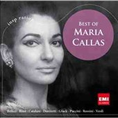 Best of Maria Callas / arias by Bellini, Bizet, Catalani, Donizetti, Gluck, Verdi, et al.