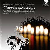 Carols by Candlelight / Bill Ives, Magdalen College Choir