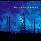 Michael Jerome Browne: The  Road Is Dark *
