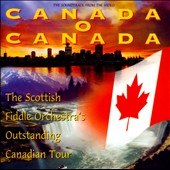 The Scottish Fiddle Orchestra: Canada O Canada: The Scottish Fiddle Orchestra's Outstanding Canadian Tour