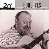 Burl Ives: 20th Century Masters - The Millennium Collection: The Best of Burl Ives