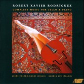 Robert Xavier Rodr&iacute;guez: Music for Cello & Piano - Tentado por la samba; Macarias; Ursa; Favola et al. / Jesus Castro-Balbi, cello; Gloria Lin, piano