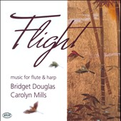 Flight: Music for Flute & Harp / Bridget Douglas, flute; Carolyn Mills, harp