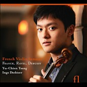 French Violin Sonatas: Franck, Ravel, Debussy / Yu-Chien Tseng, violin; Inga Dzekster, piano