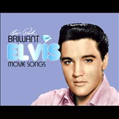 Elvis Presley: Brilliant Elvis: Movie Songs [Digipak]