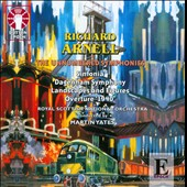Richard Arnell: Overture '1940'; Sinfonia; Dagenham Symphony; Landscapes & Figures / Catherine Edwards, piano