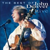 John Denver: Best of John Denver Live