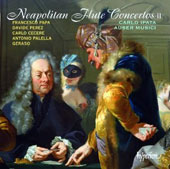 Neapolitan Flute Concertos, Vol. 2; Carlo Ipata, flute; Auser Musici