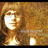 April Verch: Bright Like Gold [Digipak]