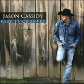 Jason Cassidy: Keep It Country *