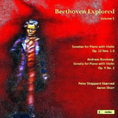 Beethoven Explored, Vol. 5 - Violin Sonatas Op. 12/1-3; Andreas Romberg: Violin Sonata Op. 9/2 / Peter Skaerved, violin ; Aaron Shorr, piano