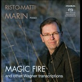 Magic Fire and other Wagner Transcriptions / Risto-Matti Marin, piano