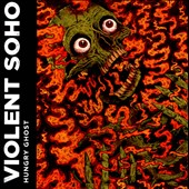 Violent Soho: Hungry Ghost *