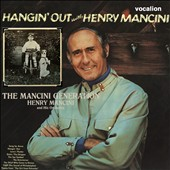Henry Mancini/Henry Mancini & His Orchestra: The Mancini Generation/Hangin' Out with Henry Mancini