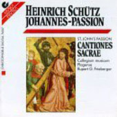 Schutz: St John Passion, Cantiones Sacrae / Frieberger