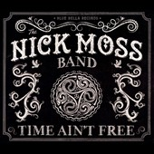 Nick Moss: Time Ain't Free [Digipak]