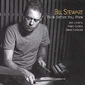 Bill Stewart (Jazz Drummer): Think Before You Think