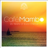 Various Artists: Café Mambo: 20 Years of Ibiza Chillout
