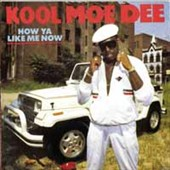 Kool Moe Dee: How You Like Me Now [Bonus Tracks]