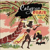 Various Artists: Calypso Craze: 1956-57 and Beyond [Box]