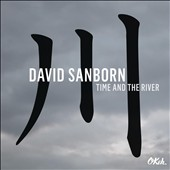 David Sanborn: Time and the River
