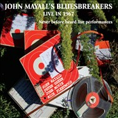John Mayall & the Bluesbreakers (John Mayall): Live in 1967 [Slipcase]