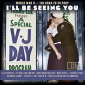 Various Artists: I'll Be Seeing You: World War II the Road To Victory