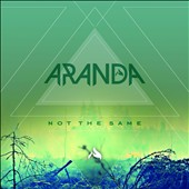 Aranda: Not the Same