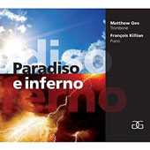 Paradiso e Inferno works for trombone & piano by Rabe, Schubert, Xenakis, Brahms, Scelsi, Schnyder, Carter, Mahler / Matthew Gee, trombone; Francois Killian, piano