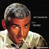 Jeff Chandler: Sings to You