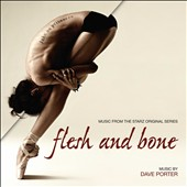 David Porter/Dave Porter: Flesh & Bone [Music From the Starz Original Series]