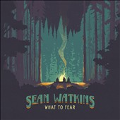 Sean Watkins: What to Fear *