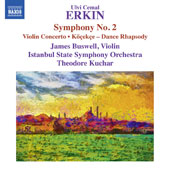 Ulvi Cemal Erkin (1906-1972): Symphony No. 2; Violin Concerto; Kocekce, dance suite / James Buswell, violin; Istanbul State SO, Theodore Kuchar