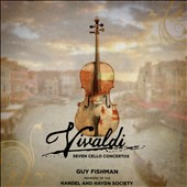 Vivaldi: Cello Concertos / Guy Fishman, cello; Handel and Haydn Society Orchestra