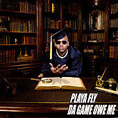 Playa Fly: Da Game Owe Me [Clean]