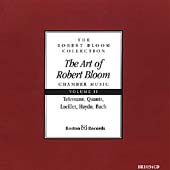 The Art of Robert Bloom - Chamber Music Vol 2