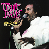 Tyrone Davis: Relaxin' with Tyrone