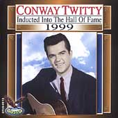 Conway Twitty: Country Music Hall of Fame: 1999