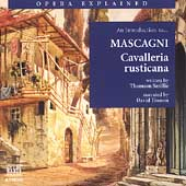 Opera Explained - Mascagni: Cavalleria Rusticana