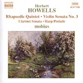 Howells: Rhapsodic Quintet, Violin Sonata no 3, etc / Mobius