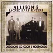 Allison's Sacred Harp Singers: Heaven's My Home 1927-1928