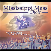The Mississippi Mass Choir: Not by Might Nor by Power